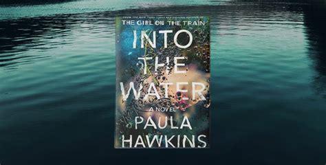 libro into the water the el nuevo thriller psicol 243 gico de la autora de la chica del tren que debes leer cut paste
