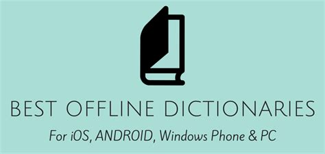 best offline for android 13 offline dictionary apps for everything android ios windows phone pc digital conqueror