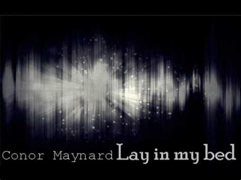 in my bed lyrics conor maynard lay in my bed lyrics