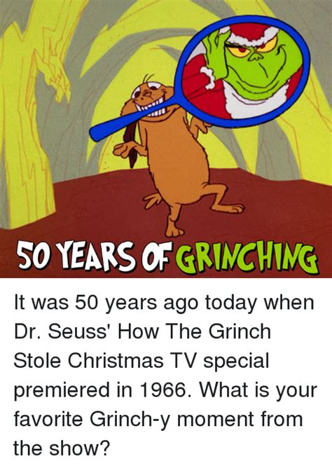it was 50 years ago today and how i followed four days of 25 best memes about the grinch the grinch memes