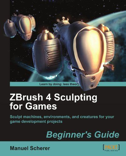 zbrush tutorial beginner pdf zbrush 4 sculpting for games beginner s guide with code