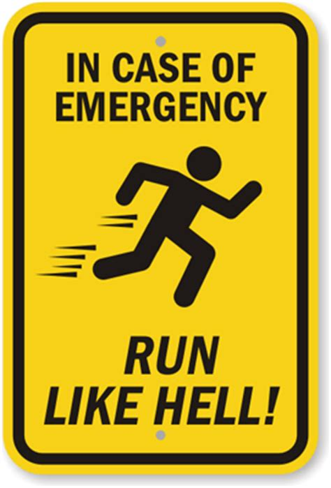 10 Signs Hell Be In Bed by In Of Emergency Run Like Hell Sign Sku K 7281
