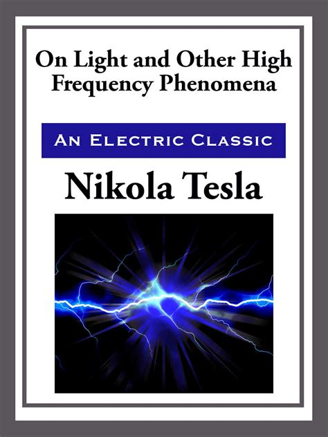 Tesla High Frequency On Light And Other High Frequency Ebook By Nikola Tesla