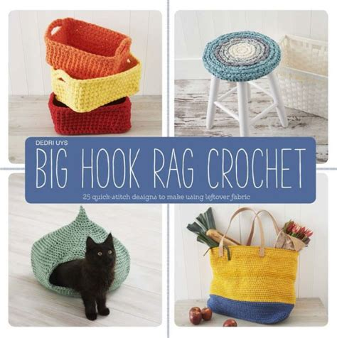 hooks pattern fabric big hook rag crochet 25 quick stitch designs to make