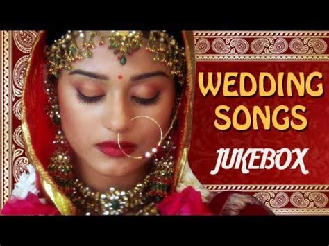 Bollywood Wedding Songs Jukebox   Non Stop Hindi Shaadi