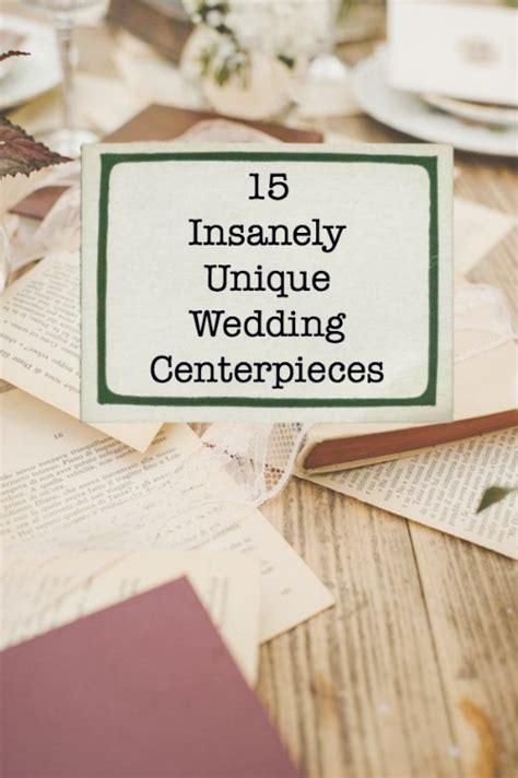 unique ideas 15 insanely unique ideas for wedding centerpieces