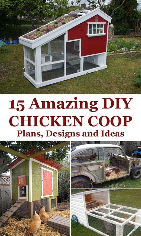 diy designs 15 amazing diy chicken coop plans designs and ideas