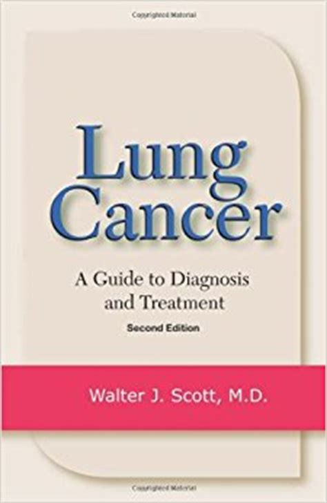 lung cancer from diagnosis to treatment books lung cancer a guide to diagnosis and treatment walter j