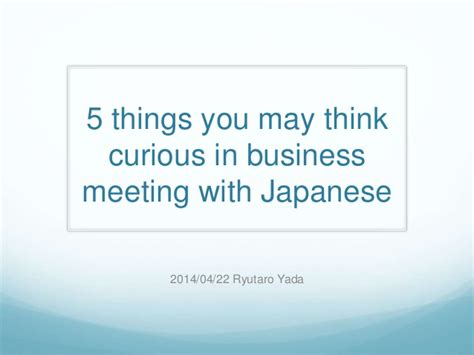 5 Things To Make You Curiouser And Curiouser About In by 5 Things You May Think Curious In Business Meeting With