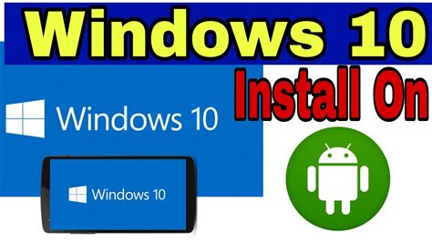 install windows 10 in android phone how to install windows 10 on android device convert your