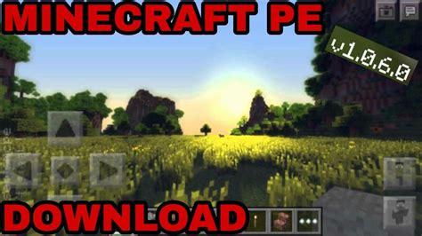 minecraft pe 0 6 1 apk minecraft pe 1 0 6 apk mcpe 1 0 6