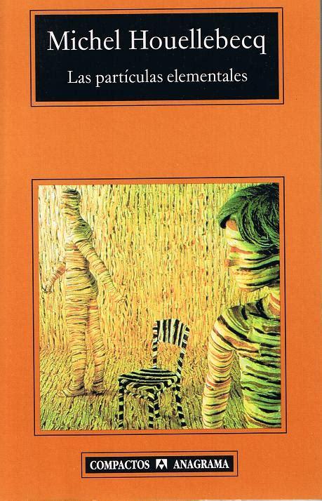 el lector compactos anagrama las part 237 culas elementales michel houellebecq el blog de lahierbaroja
