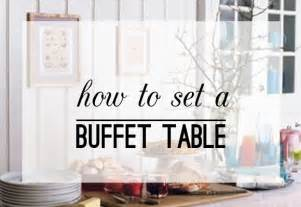 How To Set Buffet Table Simple Tips Set Up A Buffet Table Thoughtfully Simple