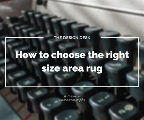how to choose the right area rug how to choose the right size area rug kim tuttle
