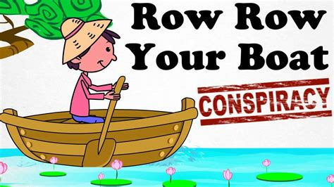 what rhymes with boat conspiracy theory nursery rhyme row your boat i say promo