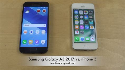 Samsung A3 Vs Iphone 5 samsung galaxy a3 2017 vs iphone 5 benchmark speed test