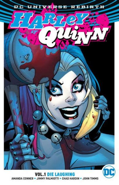 harley quinn the rebirth 1401273688 harley quinn vol 1 die laughing rebirth by jimmy palmiotti amanda conner chad hardin john