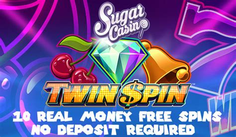 Free Spins No Deposit Win Real Money - 10 no deposit real cash free spins at sugar casino