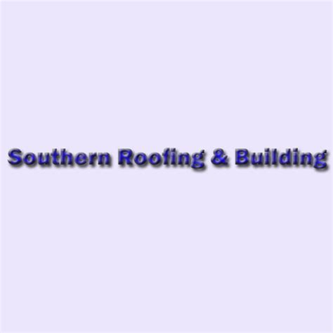 and southern roofing southern roofing building