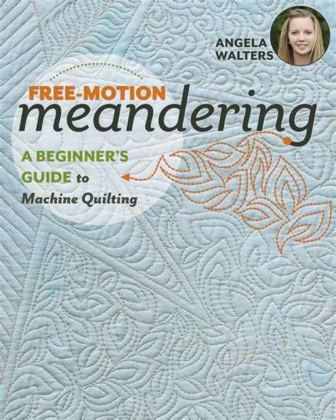 beginner s guide to free motion quilting free motion meandering a beginners guide to machine