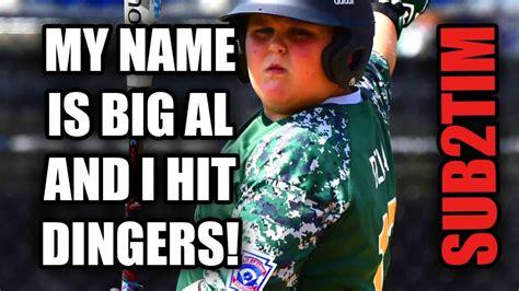 I Hit Dingers Meme my name is big al and i hit dingers timthetatman
