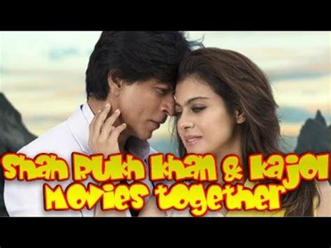 film india terbaru kajol shah rukh khan kajol movies together bollywood films