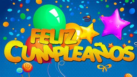 imagenes de happy birthday para ninos 161 cumplea 241 os feliz canci 243 n infantil con letra