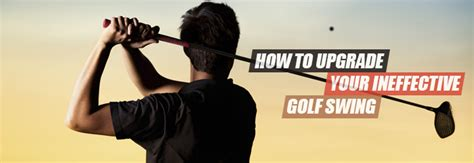 how hard should i swing a golf club golf tip upgrading your ineffective golf swing