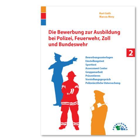 Bewerbungsschreiben Ausbildung Feuerwehr b 252 chershop ausbildungspark verlag
