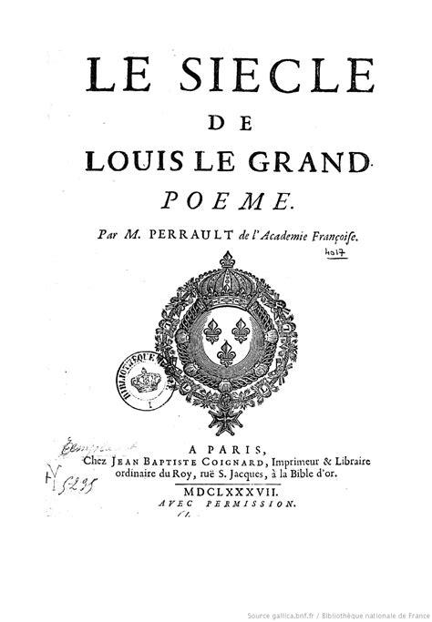 Le siècle de Louis le Grand : poème / par M. Perrault,...