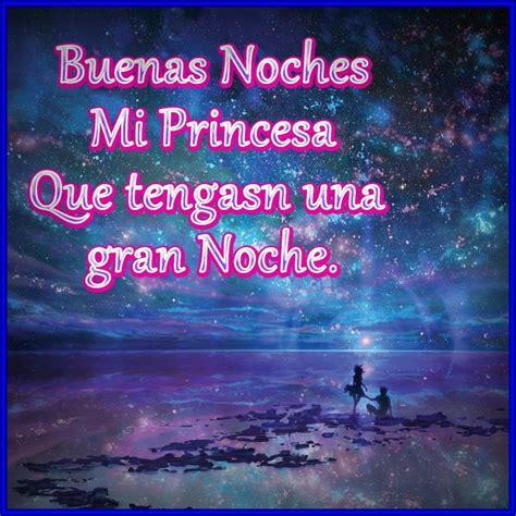 imagenes buenas noches mi princesa hermosas imagenes buenas noches princesa buenas noches