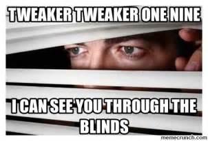Tweaker Memes - tweaker