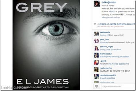 cuarto libro de 50 sombras de grey e l james anuncia el cuarto libro de quot 50 sombras de grey