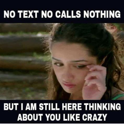 no texts no calls nothing but im still here thinking about you 25 best memes about no text no text memes