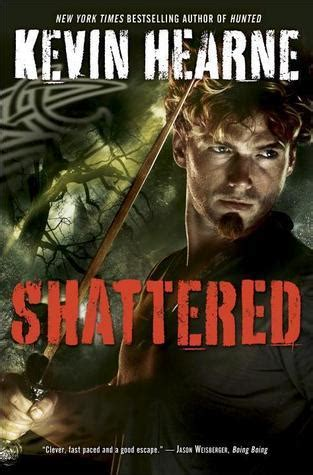 iron in my books shattered the iron druid chronicles 7 by kevin hearne