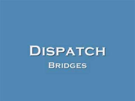 lyrics dispatch dispatch bridges lyrics