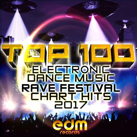 top electronic dance music songs 2012 top 100 electronic dance music and rave festival chart