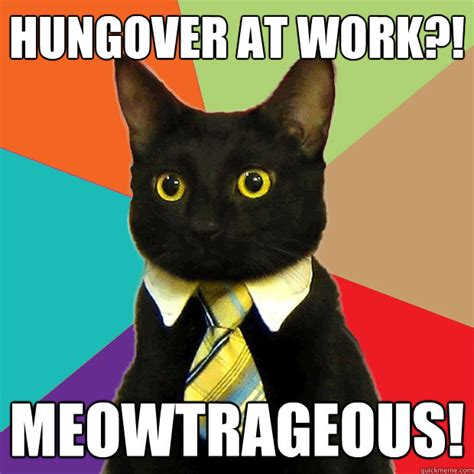 Hung Over Meme - hungover at work cat meme cat planet cat planet