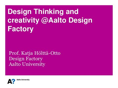 design thinking university design thinking and creativity aalto design factory by