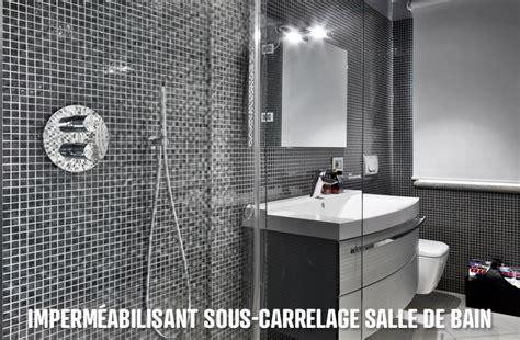 Salle De Bain L Italienne 174 by Etancheite Sous Carrelage Salle De Bain Cuisine Spec