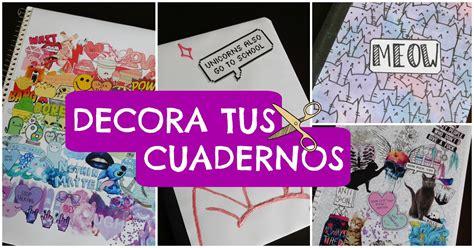 decorar cuadernos diy diy regreso a clases decora tus cuadernos estilo tumblr