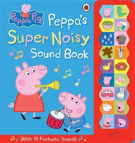 learning to peppa pig books peppa pig peppa s noisy sound book ladybird
