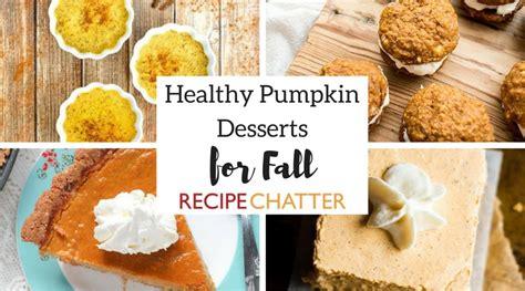 no tricks just treats 10 healthy pumpkin desserts for fall recipechatter