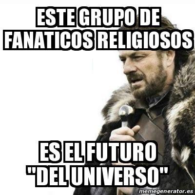 Meme Generator Prepare Yourself - meme prepare yourself este grupo de fanaticos religiosos