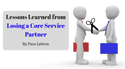 7 Lessons To Learn From Losing Your by Lessons Learned From Losing A Service Partner