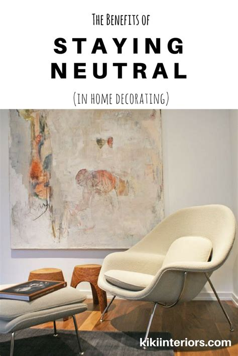 6 Advantages Of Staying At The Benefits Of Staying Neutral In Home Decorating