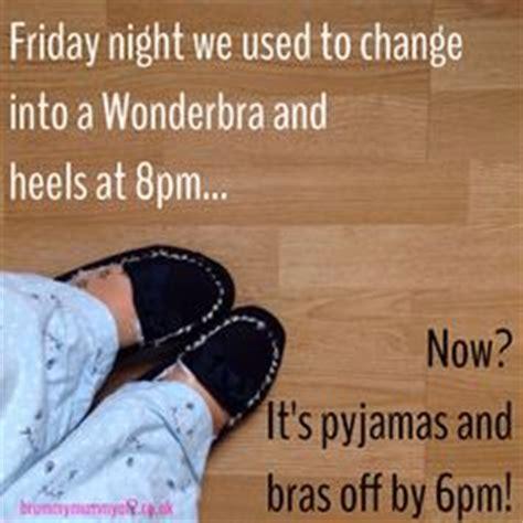 Pyjama Meme - 1000 images about motherhood memes on pinterest