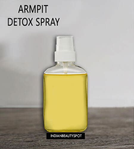 How Does It Take To Detox From Deodorant by Diy Armpit Detox Spray Theindianspot