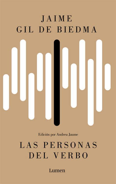 libro las personas del verbo las personas del verbo gil de biedma jaime sinopsis del libro rese 241 as criticas opiniones