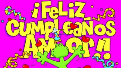 imagenes de feliz cumpleaños de amor feliz cumplea 241 os amor youtube